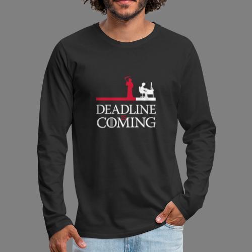 deadline is coming - Männer Premium Langarmshirt