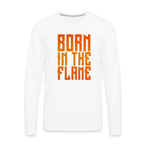 maglietta_born_in_the_flame - Maglietta Premium a manica lunga da uomo