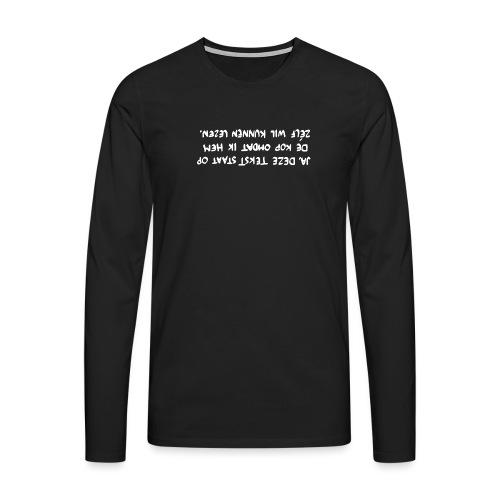 Op de kop - Mannen Premium shirt met lange mouwen