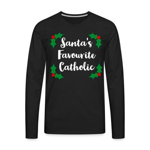 SANTA'S FAVOURITE CATHOLIC! - Men's Premium Longsleeve Shirt