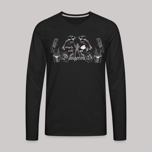 simply wild Dangerous on black - Männer Premium Langarmshirt