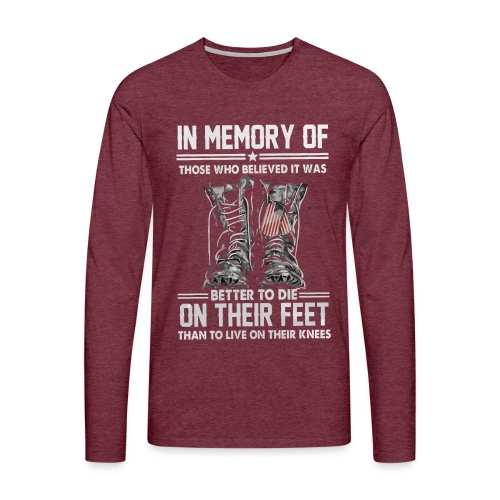 In memory of those who believed - Men's Premium Longsleeve Shirt