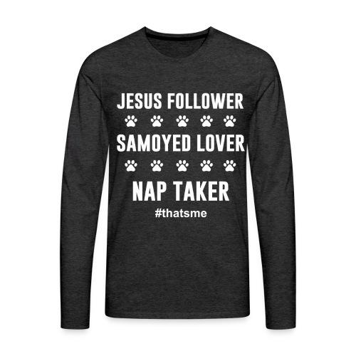 Jesus follower samoyed lover nap taker - Men's Premium Longsleeve Shirt