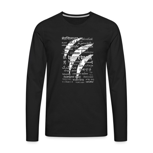 Werewolf in 33 Languages (Black Ver.) - Men's Premium Longsleeve Shirt
