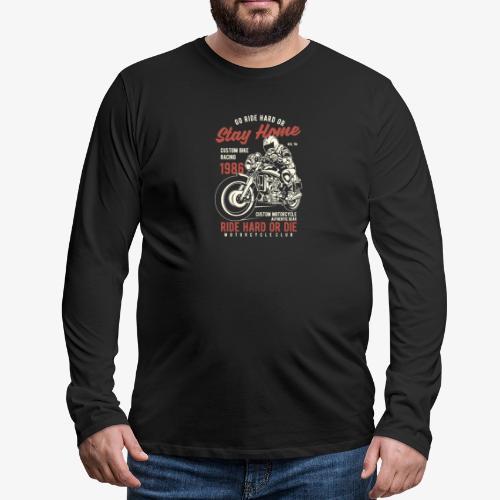 Fahren Sie hart - Männer Premium Langarmshirt