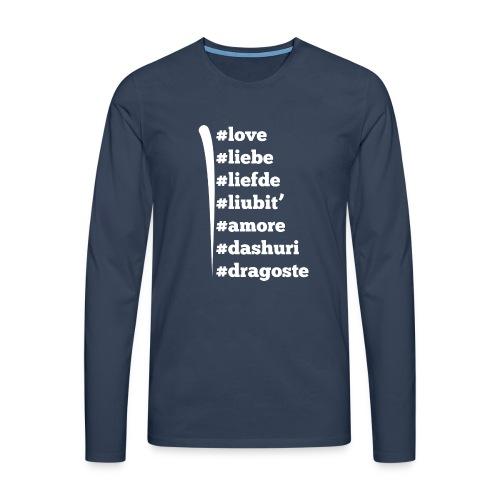 Love Liebe Liefde Liubit Amore Dashuri Dragoste - Männer Premium Langarmshirt