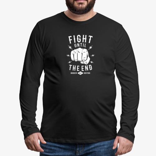 Kämpfe bis zum Ende - Männer Premium Langarmshirt