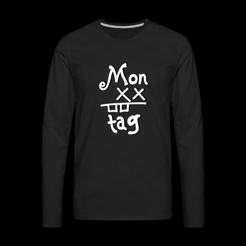 Montag x_x - Männer Premium Langarmshirt
