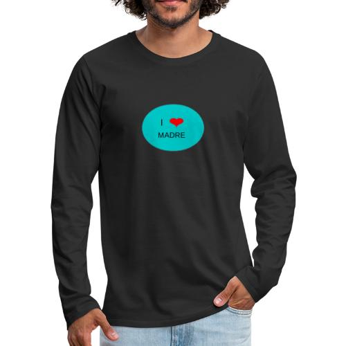 DIA DE LA MADRE - Camiseta de manga larga premium hombre
