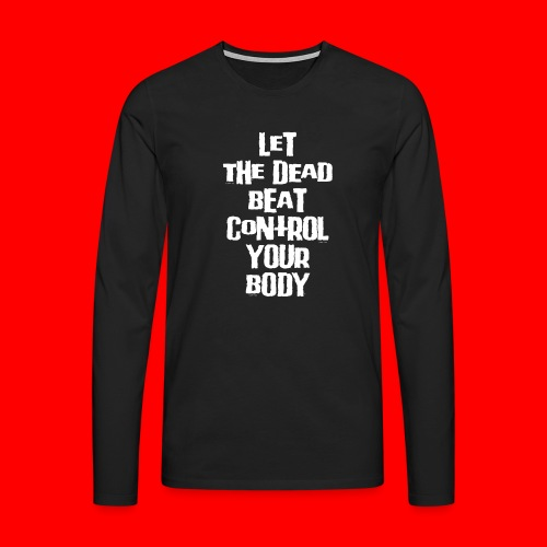 dead beat - Men's Premium Longsleeve Shirt