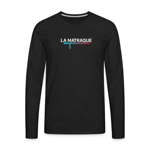 LA MATRAQUE. - T-shirt manches longues Premium Homme