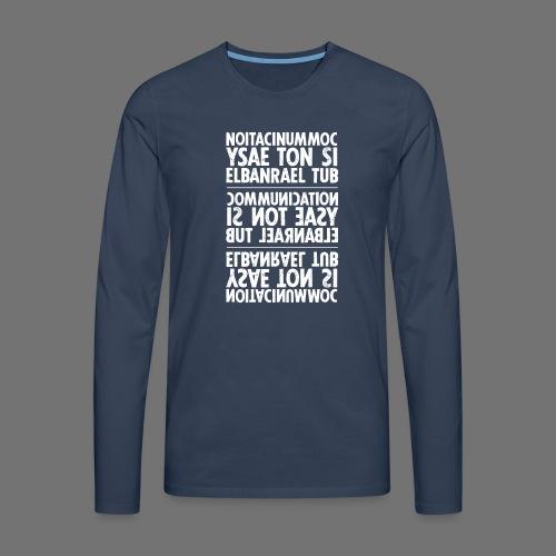 viestintä valkoinen sixnineline - Miesten premium pitkähihainen t-paita