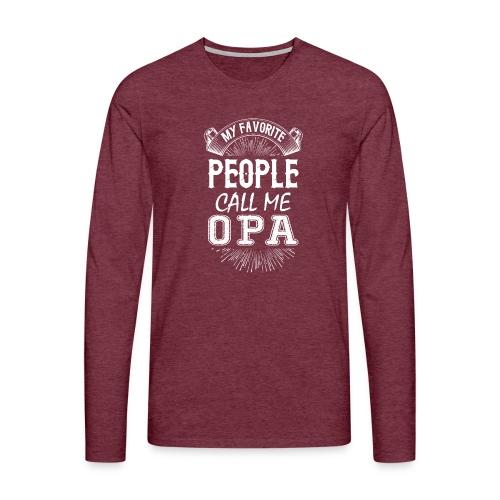My Favorite People Call Me Opa - Men's Premium Longsleeve Shirt