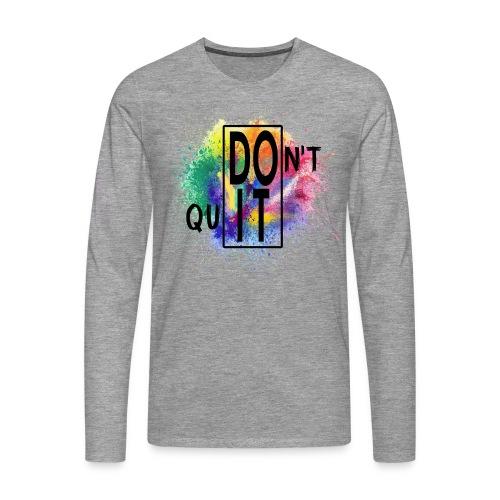 DON'T QUIT, DO IT - Maglietta Premium a manica lunga da uomo