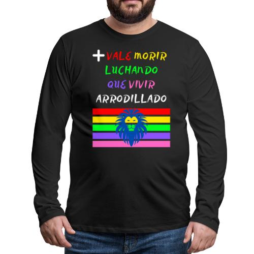 Mas Vale Morir Luchando - Camiseta de manga larga premium hombre