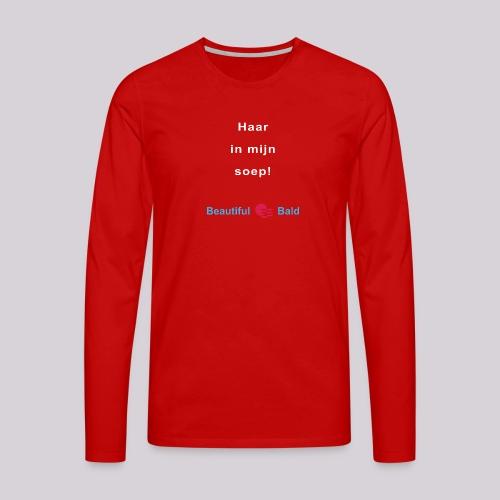 Haar in mijn soep-w - Mannen Premium shirt met lange mouwen