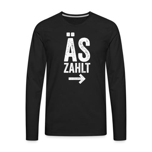 ÄS ZAHLT! - Männer Premium Langarmshirt