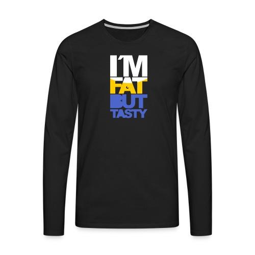 I´m fat but tasty - Camiseta de manga larga premium hombre