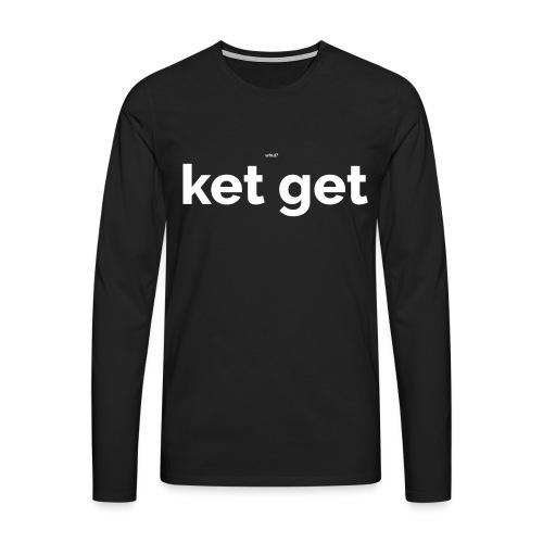 Ket get - Mannen Premium shirt met lange mouwen