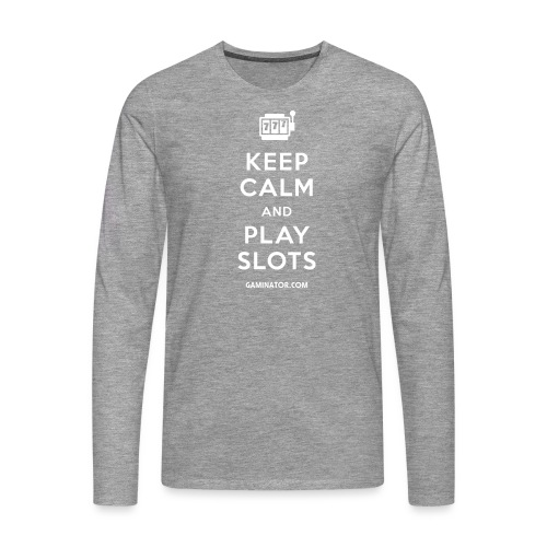 Keep Calm and Play Slots - Men's Premium Longsleeve Shirt