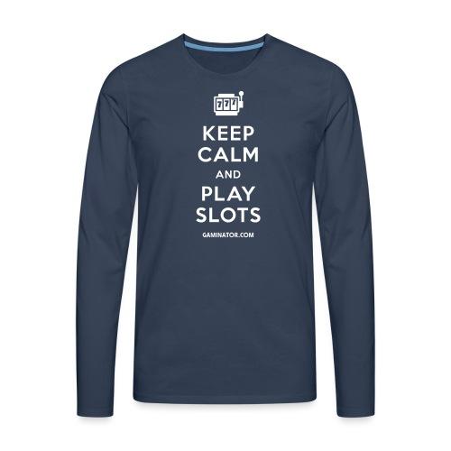 Keep Calm and Play Slots - Men's Premium Longsleeve Shirt