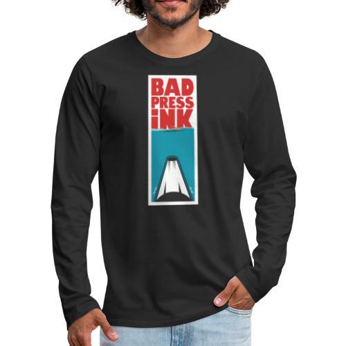Bad Press Ink - Men's Premium Longsleeve Shirt