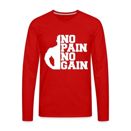 no pain no gain - T-shirt manches longues Premium Homme