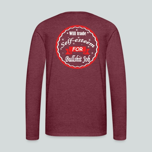 Bullshit Job - T-shirt manches longues Premium Homme