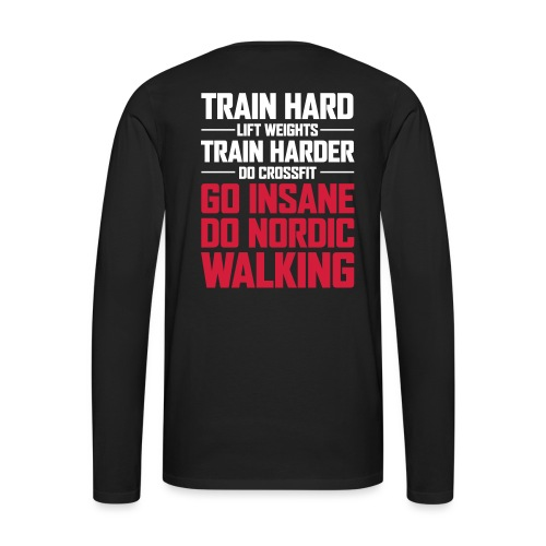 Nordic Walking - Go Insane - Miesten premium pitkähihainen t-paita