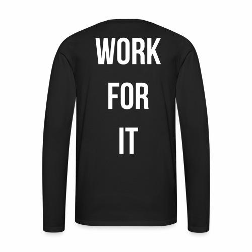 work for it - Mannen Premium shirt met lange mouwen