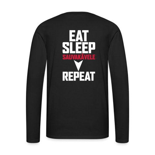Eat, sleep, sauvakävele, repeat - Miesten premium pitkähihainen t-paita