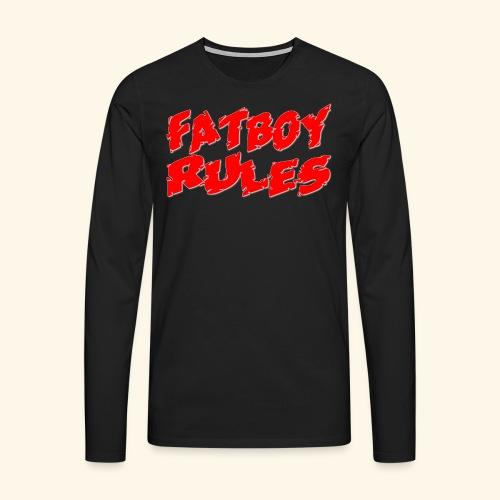 Fatboy Rules - Men's Premium Longsleeve Shirt