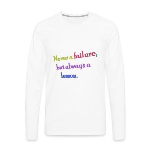 Never a failure but always a lesson - Men's Premium Longsleeve Shirt