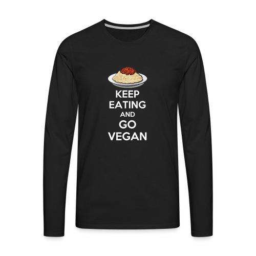 keep eating and go vegan - Maglietta Premium a manica lunga da uomo