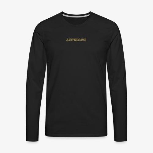 Aggressive Name - Camiseta de manga larga premium hombre