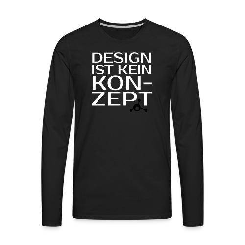 Design ist kein Konzept - Männer Premium Langarmshirt