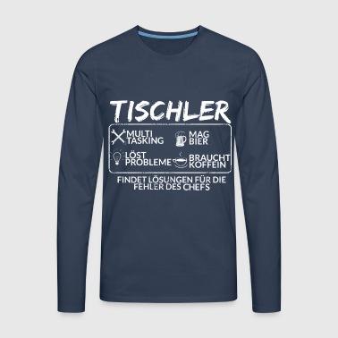 Der Tischler - Männer Premium Langarmshirt