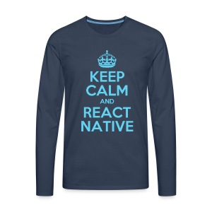 KEEP CALM AND REACT NATIVE SHIRT - Männer Premium Langarmshirt