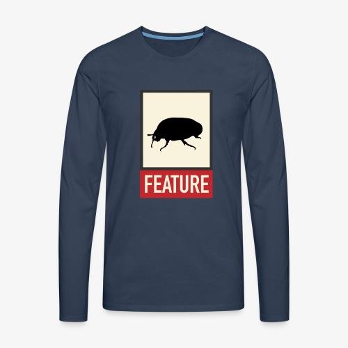 Bug feature | Web humor | Geek | Developer - Men's Premium Longsleeve Shirt
