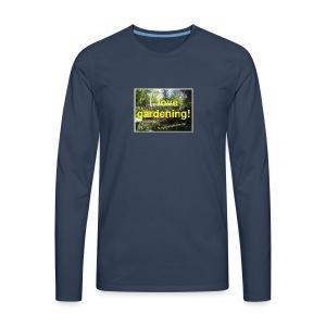 I love gardening - Garten - Männer Premium Langarmshirt
