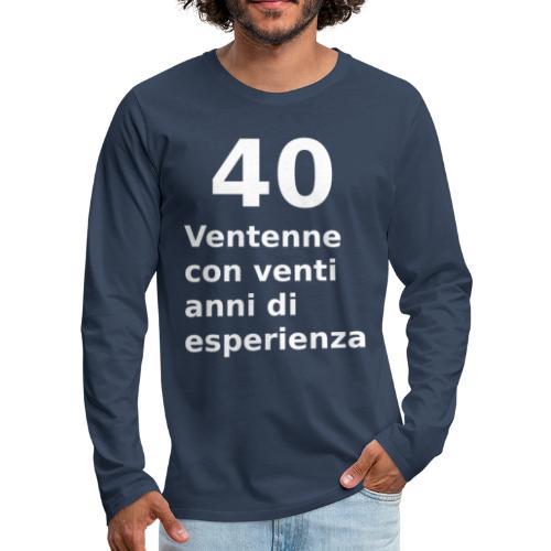 40 anni compleanno - Maglietta Premium a manica lunga da uomo