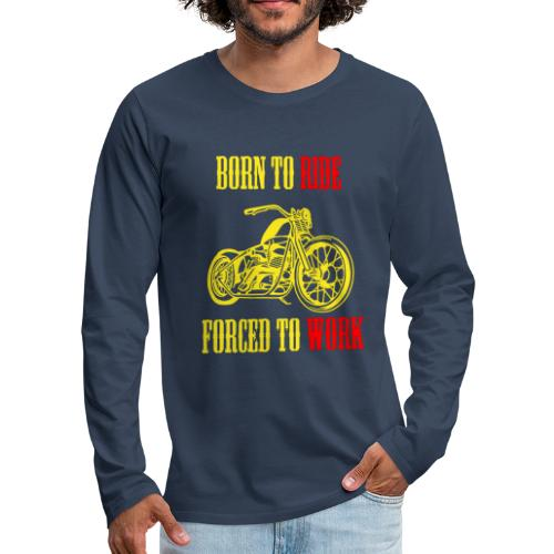 BORN TO RIDE - T-shirt manches longues Premium Homme