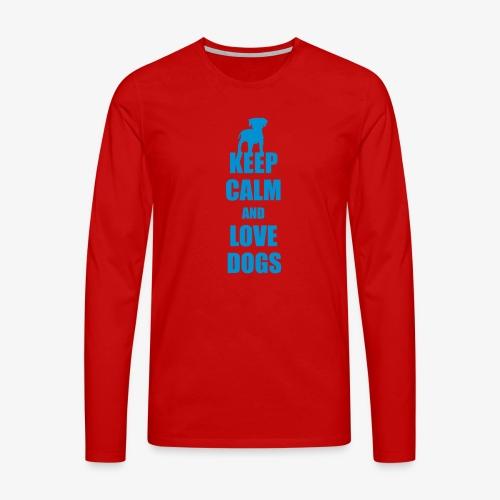 Keep calm love dogs - Männer Premium Langarmshirt