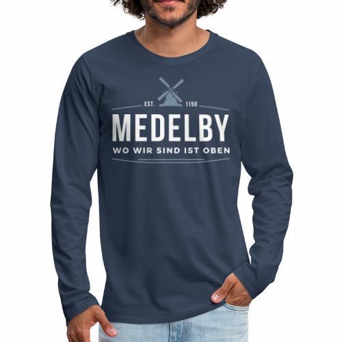Medelby - Wo wir sind ist oben - Männer Premium Langarmshirt
