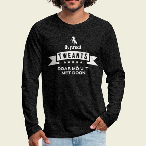 Ik proat Tweants...(lichte tekst) - Mannen Premium shirt met lange mouwen