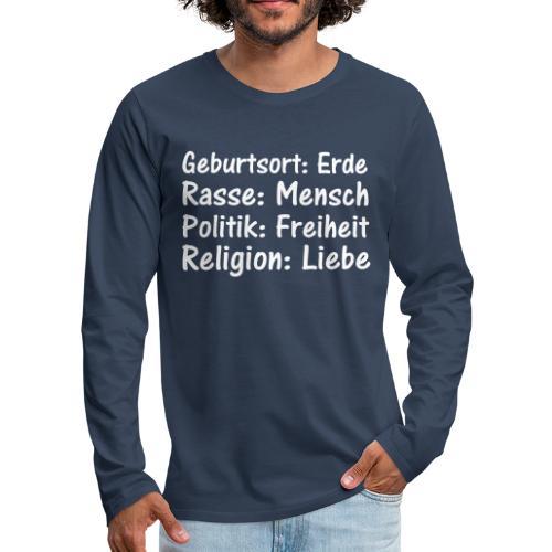 Geburtsort Rasse Politik Religion - Männer Premium Langarmshirt