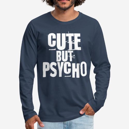 cute but psycho - Männer Premium Langarmshirt