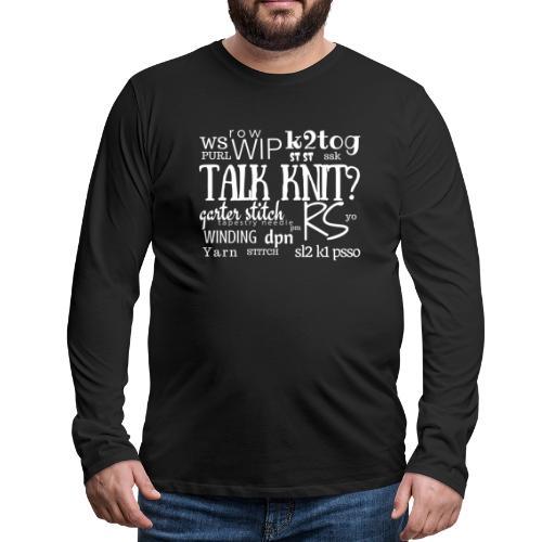 Talk Knit ?, white - Men's Premium Longsleeve Shirt