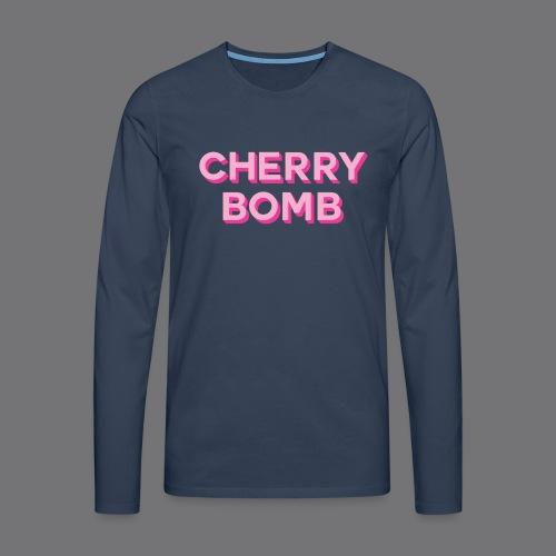 CHERRY BOMB Tee Shirts - Men's Premium Longsleeve Shirt
