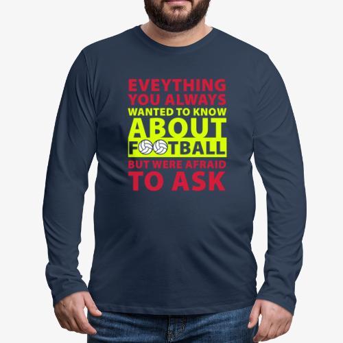 Everything you always wanted to know... - Camiseta de manga larga premium hombre